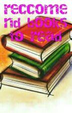 Reccomend books To Read by BridXXXX