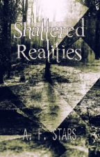 Shattered Realities by AFStars