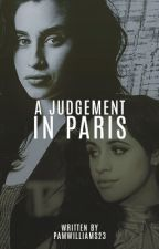A Judgement In Paris by jauregui_isbae