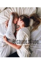 Because of You| Lucaya by butaering