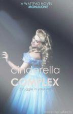 Cinderella Complex by monjilove