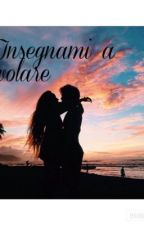 Insegnami a volare(sequel soli nell'infinito)//#WATTYS2016 by MaryTerry2