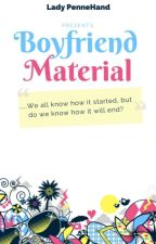 Boyfriend Material by ladypennehand