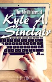 The Adventures of Kyle A. Sinclair by crownedgalaxy