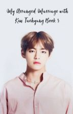 [IN PROGRESS] My Arranged Marriage With Kim Taehyung 3 by AhnMira