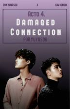 IV. Damaged Connection; Kaisoo · Saga GC | HIATUS by yuyusoo