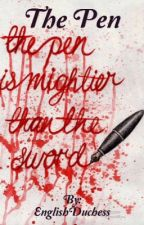 The Pen by EnglishDuchess