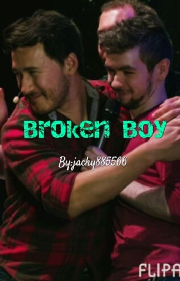 Broken Boy (Septiplier Trash :P) [SLOW UPDATES]