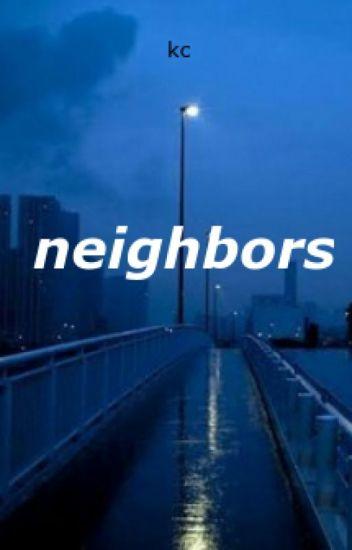 neighbors ;; leafycynical