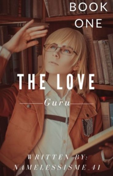 The Love Guru (Armin X Reader) Book One