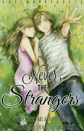 Never the Strangers [On-hold]