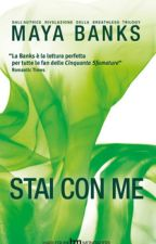 STAI CON ME Maya Banks by RosaLippi