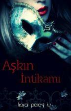 AŞKIN İNTİKAMI by hayal_perest_kiz