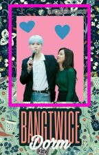 BangTwice Dorm (jokes And Short Story ) by n0_Fun_aLieN