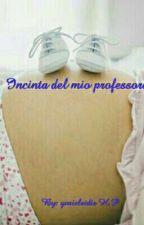 incinta del mio professore  by yurisleidis
