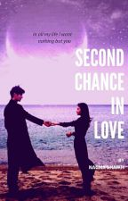 Second Chance In Love  by Rainbowblooms7