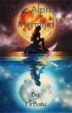 The Alphas Mermaid by FlrBatu