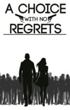 A Choice With No Regrets  by afsheensomani33
