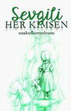 Sevgili Her Kimsen,  by Esilyaa