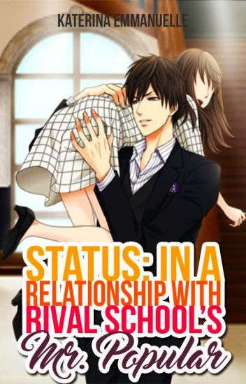Status: In A Relationship With Rival School's Mr. Popular