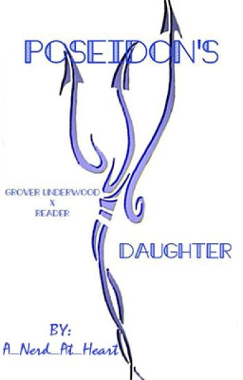 Poseidon's Daughter -Grover Underwood X Reader- [A Percy