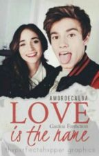 Love Is  The  Name - Gastina Fanfiction by AgusnereAguslina
