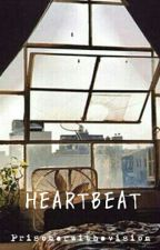 Heartbeat [Zouis] by Prisonerwithavision