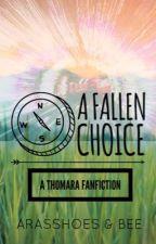 A Fallen Choice (A Thomara Fanfiction) by Arasshoes