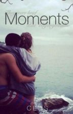 Moments #Wattys2016 by CessaRue