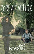 Zorla Evlilik by serap485