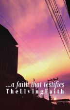 a faith that testifies (The Living Faith) by dai_lene