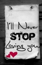 I'll Never stop Loving You! by CreativeVirus