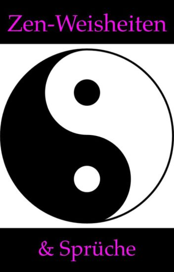 Zen Weisheiten Sprüche Lenablack Wattpad
