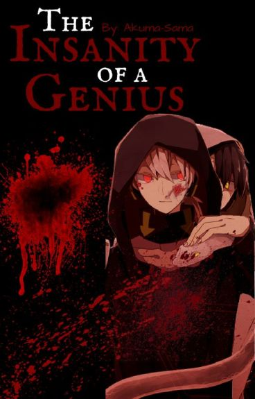 The Insanity Of A Genius (Naruto Fanfic)