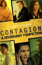 CONTAGION- A Divergent Spinoff by izzysfanfiction