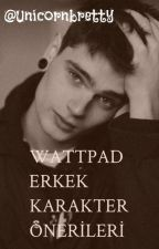 Wattpad Erkek Karakter Önerileri by unicornbretty8
