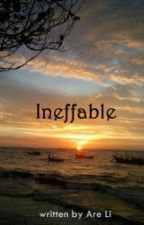 INEFFABLE by are_Li
