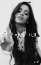An Angel In Hell. [CAMREN] by Sweetsmile_