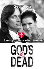 Deus Não Está Morto by geysaluz