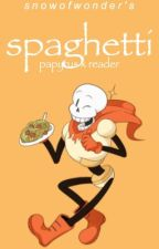 spaghetti - papyrus x reader ( on hold ) by AsherIs4Ever