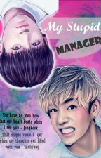 My Stupid Manager [VKook] by freakybangtan