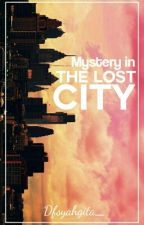 Mistery In The Lost City by Dfsyahgita_