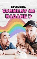 Et alors, comment va madame ? by Emaneth
