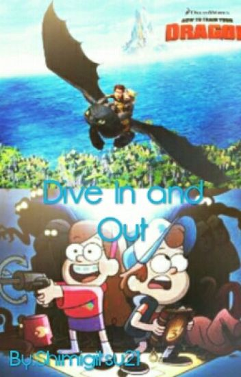 Dive In And Out (Gravity Falls Crossover HTTYD)
