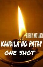 kandila ng patay (one shot ) by buboymagtanggol19