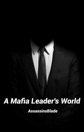 A Mafia Leaders World by AssassinsBlade