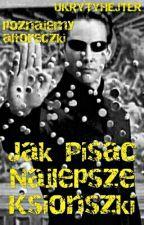 Jak Pisać Najlepsze Ksionszki - Poznajemy Ałtoreczki //Zawieszone Do Stycznia by UkrytyHejter