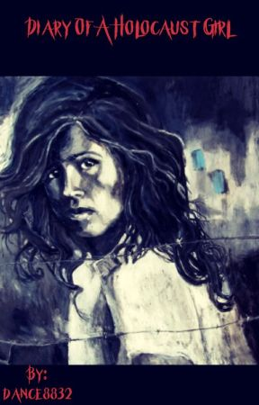 Diary Of a Holocaust Girl by Anime_freak8832
