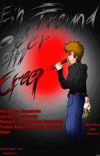 Ein Freund oder ein Creep? by NegaXeni