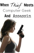 When Thief meets Computer Geek and Assassin by book_addict157